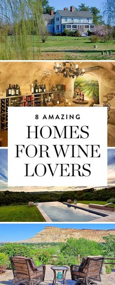 Discover these 8 incredible homes, all of which were built with wine lovers in mind.