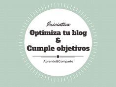 ¡Optimiza tu Blog y Cumple tus Objetivos! Una iniciativa gratuita estupenda para poner a punto tu blog ¿te apuntas?