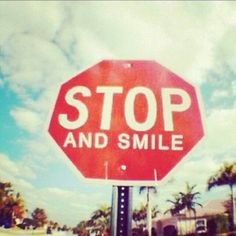 In our busy days, we often forget to smile.  Oh, and if you see someone without a smile, give them one of yours.