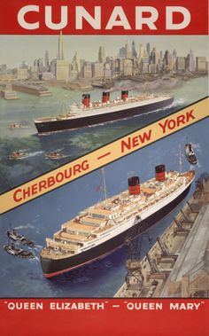 Cunard. Cherbourg – New York, Queen Elizabeth – Queen Mary