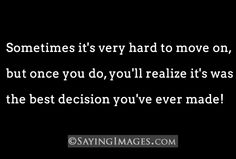 It's very hard to move on
