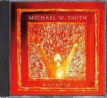 Michael W. Smith: CD Worship