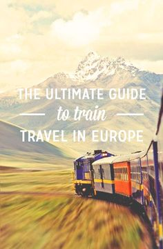 Traveling through Europe by train.