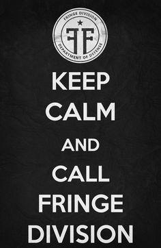 fyeah-keep-calm:  Keep Calm and Call Fringe Division
