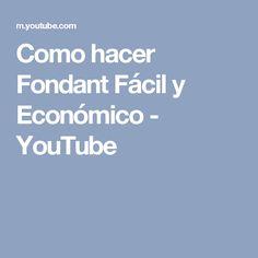 Como hacer Fondant Fácil y Económico - YouTube