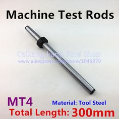 65.00$  Buy here - http://alitbp.worldwells.pw/go.php?t=32347667961 - MT 4 New Mohs machine test rods CNC machine spindle test bar Mandrel 4 # Material: Tool Steel Measuring length: 300mm 65.00$