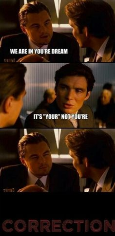 """These stupid """"inception"""" jokes get me every time."""
