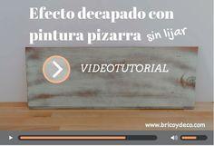 Videotutorial: cómo hacer un efecto decapado con pintura pizarra sin lijar