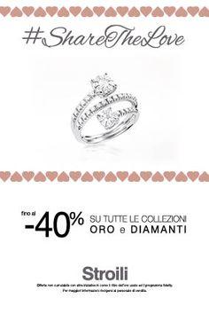 SHARE THE #LOVE A San Valentino l'amore è protagonista con Stroili! Regali che brillano di oro e diamanti scontati fino al -40%   Offerta non cumulabile con altre iniziative in corso, il ritiro dell'oro usato ed il programma fidelity.