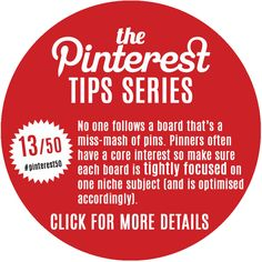 Day 13/Tip 13 - If you are pinning to grow your Pinterest following or a brand through Pinterest, you need to curate (lots of) boards around very niche topics and aim to be the best board for that topic. The more niche the better in my opinion because it lowers the competition.