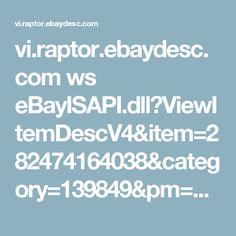 vi.raptor.ebaydesc.com ws eBayISAPI.dll?ViewItemDescV4&item=282474164038&category=139849&pm=1&ds=0&t=1507214033381&cspheader=1