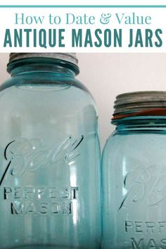 to Date & Value Antique Mason Jars - Have any antique mason jars laying around? They might be worth something!How to Date & Value Antique Mason Jars - Have any antique mason jars laying around? They might be worth something! Vintage Mason Jars, Blue Mason Jars, Mason Jar Flowers, Bottles And Jars, Diy Flowers, Glass Jars, Vintage Glassware, Kerr Mason Jars, Flower Pots