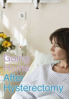 Going Home after Hysterectomy | Hysterectomy Recovery HysterSisters Article