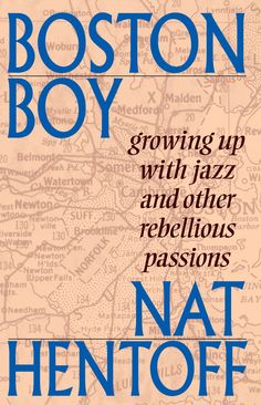 "Book cover for ""Boston Boy"" by Nat Hentoff http://www.pauldrybooks.com/collections/biography-memoir/products/boston-boy"