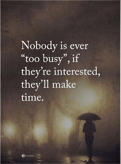 Quotes Saying you are busy is just an excuse, if something really really matters, you can always make - Quotes