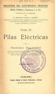 Pilas eléctricas. Francisco Villaverde. Edició2a ed. Madrid ; Barcelona : Calpe, [192-?]