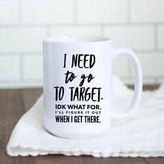 I Need To Go Target Mug Birthday Gift For Bestfriend Best Friend Female