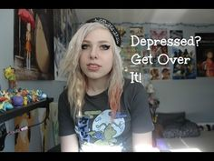 Depressed? Get Over It! (,,Ծ‸Ծ,, ) - YouTube