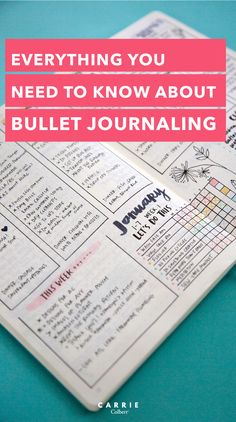 Everything You Need to Know About Bullet Journaling - Carrie Colbert