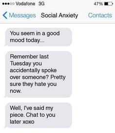 THIS is what social anxiety is like. It does not make us cute, shy, or quirky. It is a real mental illness that we struggle with everyday of our goddamn lives. NOT something for media to romanticize.