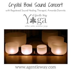 Sound Concerts will bathe you in the healing vibrations of beautiful crystal bowl music while relaxing over an array of blankets and bolsters for your comfort and support.  We're in San Diego...www.agentleway.com