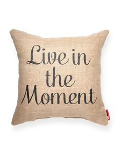 Live in the Moment Burlap Throw Pillow