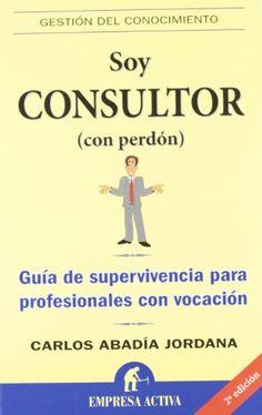 Soy consultor (con perdón) - Carlos Abadía