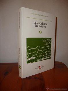 La escritura dramática / José Luis Alonso de Santos