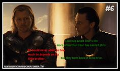 """""""Loki has saved Thor's life more often than Thor has saved Loki's. He would never admit to how much he depends on his little brother, but they both know it to be true."""" * Avengers *"""