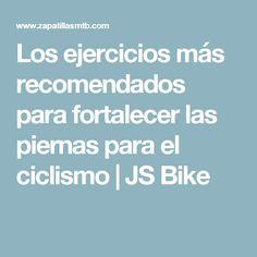 Los ejercicios más recomendados para fortalecer las piernas para el ciclismo | JS Bike