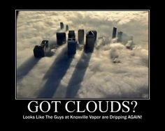 Looking to start dripping?  Let the guys at Knoxville Vapor guide you in the right direction. We are always here to help, educate and especially get you chasing clouds like an expert. We want to help. We need to help. Frankly, the more cloud chasers, the bigger the Vape party!  Let's get you dripping like a champ, but first make sure you...  Come by Knoxville's Finest!