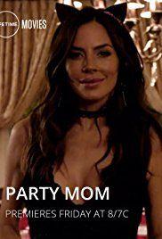 Party Mom Tv Movie 2018 Imdb Mom Movies Full Movies Free Movies Online