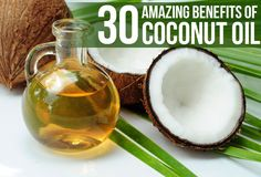 Amazing Benefits Of Coconut Oil Learn About All Of The Benefits And Uses For This Amazing Super Food
