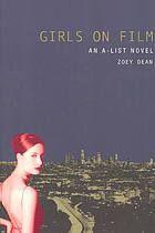 Girls on film : an A-list novel by Zoey Dean (F DEA)
