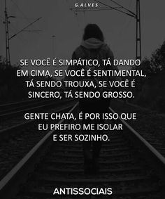 GENTE CHATA PRA CACETE. É ISSO QUE MAIS TEM NO MUNDO. Truth Of Life, Sad Life, Lonely Girl, Anti Social, In My Feelings, Introvert, Help Me, Depression, Texts