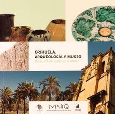 Orihuela: arqueología y museo : ciclo Museos Municipales en el MARQ : [exposición] http://absysnet.bbtk.ull.es/cgi-bin/abnetopac?TITN=504458