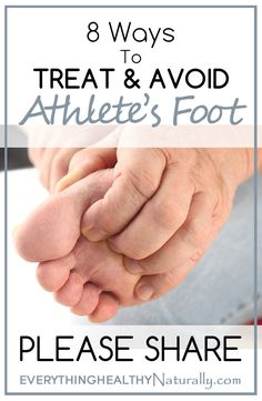 8 Ways to Treat & Avoid Athlete's Foot... gotta remember for the husband