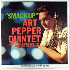 "Art Pepper - ""Smack Up"" Contemporary M3602 - Enregistré en octobre 1960 - Paru en 1960 Note: 7/10"