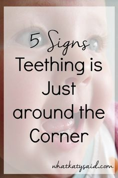 5 signs teething is just around the corner