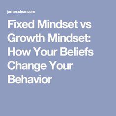 Fixed Mindset vs Growth Mindset: How Your Beliefs Change Your Behavior