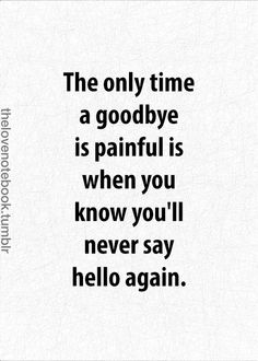 """Goodbye :"""")"""