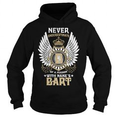 BART  NEVER UNDERESTIMATE OF A PERSON WITH BART  NAME #name #tshirts #BARTS #gift #ideas #Popular #Everything #Videos #Shop #Animals #pets #Architecture #Art #Cars #motorcycles #Celebrities #DIY #crafts #Design #Education #Entertainment #Food #drink #Gardening #Geek #Hair #beauty #Health #fitness #History #Holidays #events #Home decor #Humor #Illustrations #posters #Kids #parenting #Men #Outdoors #Photography #Products #Quotes #Science #nature #Sports #Tattoos #Technology #Travel #Weddings…