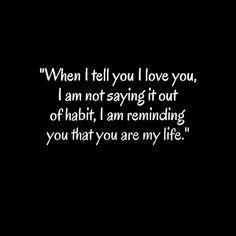 No Matter How Much I Say I Love You Life Quotes Love Quotes