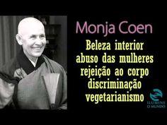 Monja Coen - Beleza interior, Mulheres, Discriminação, vegetarianismo, Corpo... - YouTube