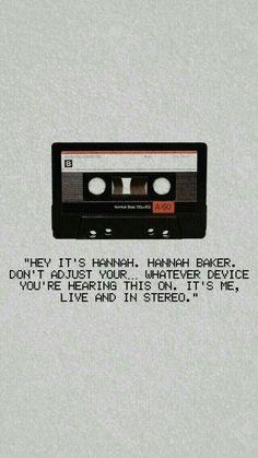 It's Hannah.Hannah Baker