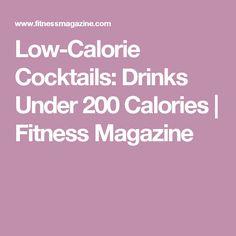 Low-Calorie Cocktails: Drinks Under 200 Calories   Fitness Magazine