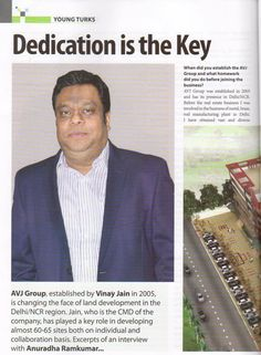 Vinay Jain, Chairman & Managing Director of AVJ Group, the man behind the revolutionary changes in the real estate industry with state of the art amenities and no compromises with quality.
