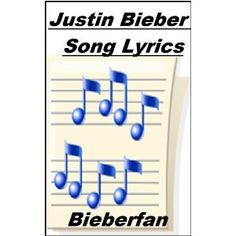 Justin Bieber Song Lyrics (Kindle Edition)  http://postteenageliving.com/amazon.php?p=B00797R9YM