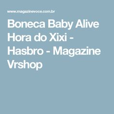 Boneca Baby Alive Hora do Xixi - Hasbro - Magazine Vrshop