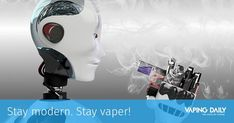 🤖 Now when we have the whole world in our phones, smart homes, and human-like #robots, electronic cigarettes become a trend as well. So jump on the bandwagon!  Stay modern. Stay #vaper! 😎  #VapeTech #VapingInspo #Vaping #ECigs